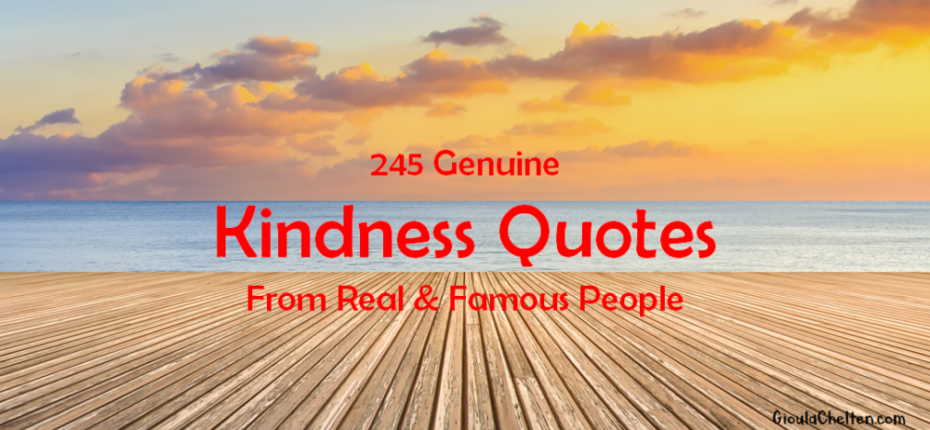 245 Genuine Kindness Quotes From Real Famous People